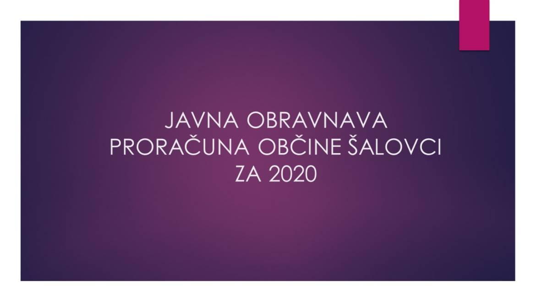 JAVNA OBRAVNAVA PRORAČUNA OBČINE ŠALOVCI ZA 2020